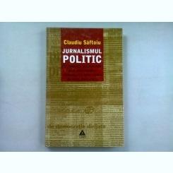 JURNALISM POLITIC - CLAUDIU SAFTOIU