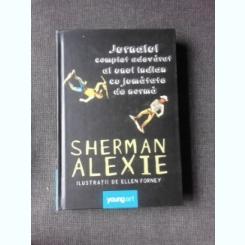 JURNALUL COMPLET ADEVARAT AL UNUI INDIAN CU JUMATATE DE NORMA - SHERMAN ALEXIE