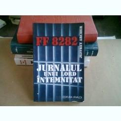 JURNALUL UNUI LORD INTEMNITAT, ff 8282 - JEFFEREY ARCHER