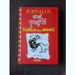 JURNALUL UNUI PUSTI, DUBLU SAU NIMIC - JEFF KINNEY