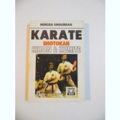 KARATE , SHOTOKAN , KIHON & KUMITE DE MIRCEA UNGUREAN , 1995