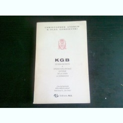 KGB ISTORIA SECRETA A OPERATIUNILOR SALE EXTERNE DE LA LENIN LA GORBACIOV , Christopher Andrew