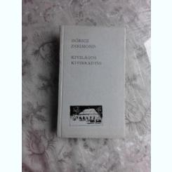 KIVILAGOS KIVIRRADTIG - MORICZ ZSIGMOND    (CARTE IN LIMBA MAGHIARA)