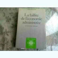 LA FAILLITE DE L'ECONOMIE ADMINISTREE - FRED AFTALION  (CARTE IN LIMBA FRANCEZA)