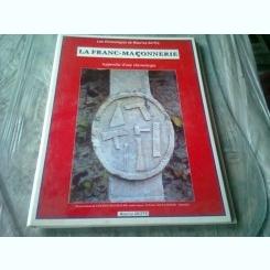 LA FRANC-MACONNERIE. APPROCHE D'UNE CHRONOLOGIE - MAURICE GRIFFE  (CARTE IN LIMBA FRANCEZA)