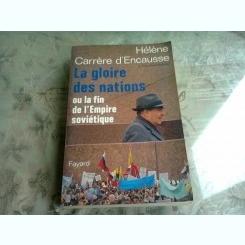 LA GLOIRE DES NATIONS OU LA FIN DE L'EMPIRE SOVIETIQUE - HELENE CARRERE D'ENCAUSSE  (CARTE IN LIMBA FRANCEZA)