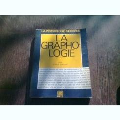 LA GRAPHOLOGIE - GISELE GAILLAT  (CARTE IN LIMBA FRANCEZA)
