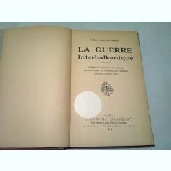 LA GUERRE INTERBALKANIQUE - BOUCABEILLE  (CARTE IN LIMBA FRANCEZA)