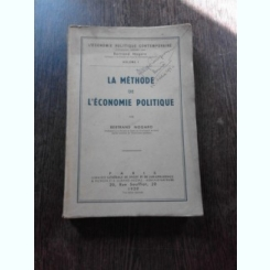 LA METHODE DE L'ECONOMIE POLITIQUE - BERTRAND NOGARO  (CARTE IN LIMBA FRANCEZA)