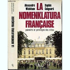 LA NOMENKLATURA FRANCAISE - ALEXANDRE WICKHAM  (CARTE IN LIMBA FRANCEZA)
