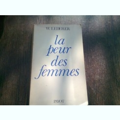 LA PEUR DES FEMMES - W. LEDERER  (CARTE IN LIMBA FRANCEZA)