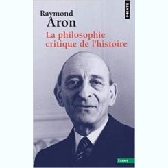 LA PHILOSOPHIE CRITIQUE DE L'HISTOIRE - RAYMOND ARON  (CARTE IN LIMBA FRANCEZA)