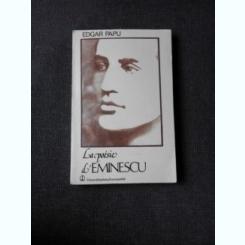 LA POESIE D'EMINESCU - EDGAR PAPU  (EDITIE IN LIMBA FRANCEZA)
