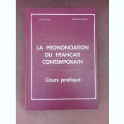 La prononciation du francais contemporain, cours pratique - Eugen Tanase