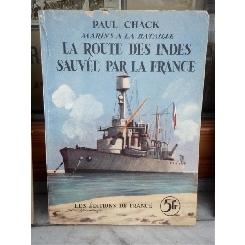 LA ROUTE DES INDES SAUVE PAR LA FRANCE , PAUL CHACK
