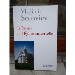 LA RUSSIE ET L'EGLISE UNIVERSELLE , 'RUSIA SI BISERICA UNIVERSALA' Vladimir Soloviev