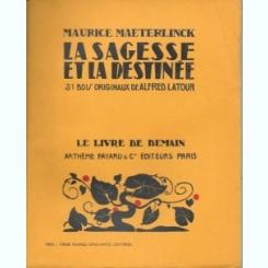 LA SAGESSE ET LA DESTINÉE - MAURICE MAETERLINCK  (CARTE IN LIMBA FRANCEZA)