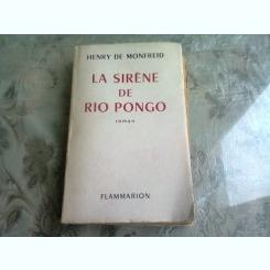 LA SIRENE DE RIO PONGO - HENRY DE MONFREID  (CARTE IN LIMBA FRANCEZA)