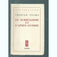 LA SUPRAREALISME ET L'APRES - GUERRE - TRISTAN TZARA  (CARTE IN LIMBA FRANCEZA)