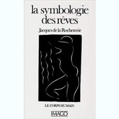 LA SYMBOLOGIE DES REVES - JACQUES DE LA ROCHETERIE  (CARTE IN LIMBA FRANCEZA0