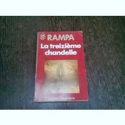 LA TREZIEME CHANDELLE - RAMPA  (CARTE IN LIMBA FRANCEZA)