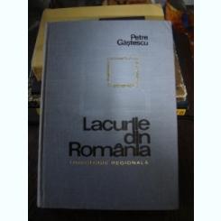 LACURILE DIN ROMANIA - PETRE GASTESCU