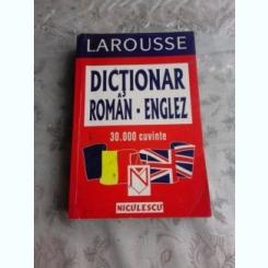 LAROUSSE, DICTIONAR ROMAN - ENGLEZ, 30000 DE CUVINTE
