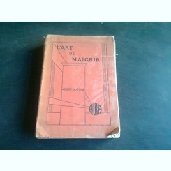 L'ART DE MAIGRIR - ALBERT ANTOINE   (CARTE IN LIMBA FRANCEZA)