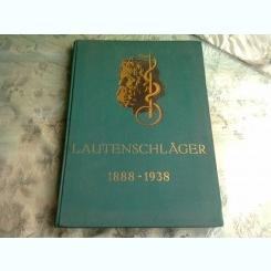 LAUTENSCHLÄGER LABORATORIUM UND KRANKENHAUS  1988-1938 (MONOGRAFIE, 50 DE ANI DE ACTIVITATE LABORATOR SI SPITAL)
