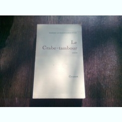 LE CRABE-TAMBOUR - PIERRE SCHOENDOERFFER  (CARTE IN LIMBA FRANCEZA)