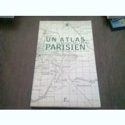 LE DESSUS DES CARTES. UN ATLAS PARISIEN - ANTOINE PICON  (CARTE IN LIMBA FRANCEZA)