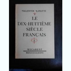 LE DIX - HUITIEME SIECLE FRANCAIS - VALENTIN LIPATTI