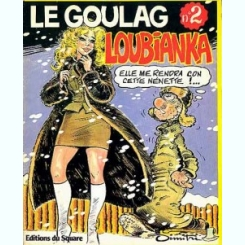 LE GOULAG LOUBIANKA - DIMITRI  (CARTE CU BENZI DESENATE, TEXT IN LIMBA FRRANCEZA)