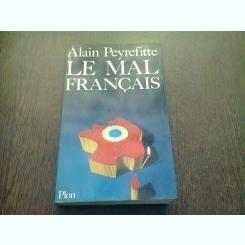 LE MAL FRANCAIS - ALAIN PEYREFITTE  (CARTE IN LIMBA FRANCEZA)