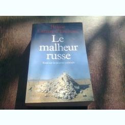 LE MALHEUR RUSSE - HELENE CARRERE D'ENCAUSSE  (CARTE IN LIMBA FRANCEZA)