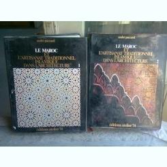 LE MAROC ET L'ARTISANAT TRADITIONNEL ISLAMIQUE DANS L'ARCHITECTURE - ANDRE PACCARD  2 VOLUME