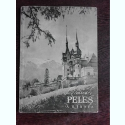 LE MUSEE PELES A SINAIA  (ALBUM, TEXT IN LIMBA FRANCEZA)