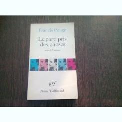 LE PARTI PRIS DES CHOSES - FRANCIS PONGE  (CARTE IN LIMBA FRANCEZA)