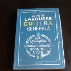 Le petit larousse Cultura Generala - Francois Reynaert, Vincent Brocvielle