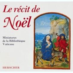 LE RECIT DE NOEL. MINIATURES DE LA BIBLIOTHEQUE VATICANE  - ALBUM