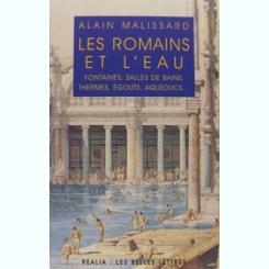 LE ROMAINS ET L'EAU - ALAIN MALISSARD  (CARTE IN LIMBA FRANCEZA)