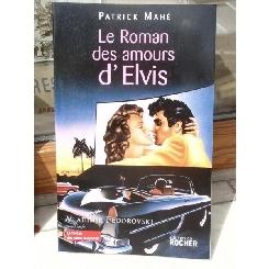 LE ROMAN DES AMOURS D'ELVIS ,'ROMANUL IUBIRII A LUI ELVIS '