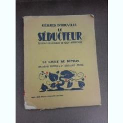 Le Seducteur, 38 bois originaux de Guy Arnoux - Gerard d'Houville  (carte in limba franceza)