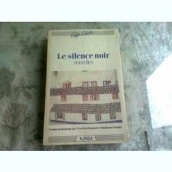 LE SILENCE NOIR - GEZA CSATH  (carte in limba franceza)