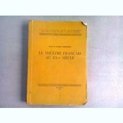 LE THEATRE FRANCAIS AU XX-E SIECLE - ELENA GORUNESCU