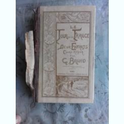 LE TOUR DE LA FRANCE PAR DEUX ENFANTS - G. BRUNO  (CARTE IN LIMBA FRANCEZA)