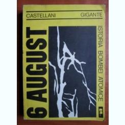 Leandro Castellani Lucianoi Gigante - 6 August istoria bombei atomice