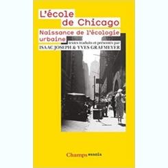 L'ECOLE DE CHICAGO. NAISSANCE DE L'ECOLOGIE URBAINE - ISAAC JOSEPH  (CARTE IN LIMBA FRANCEZA)