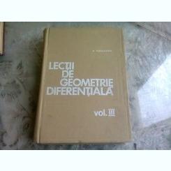 LECTII DE GEOMETRIE DIFERENTIALA - GH. VRANCEANU VOL.III