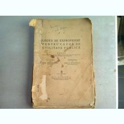LEGEA DE EXPROPRIERE PENTRU CAUZA DE UTILITATE PUBLICA - PETRE ALEX. MAINESCU, DEM D. STOENESCU  (DEDICATIA PETRE ALEX MAINESCU)